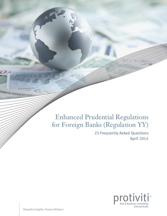 Enhanced Prudential Regulations for Foreign Banks (Regulation YY) 25 Frequently Asked Questions April 2014