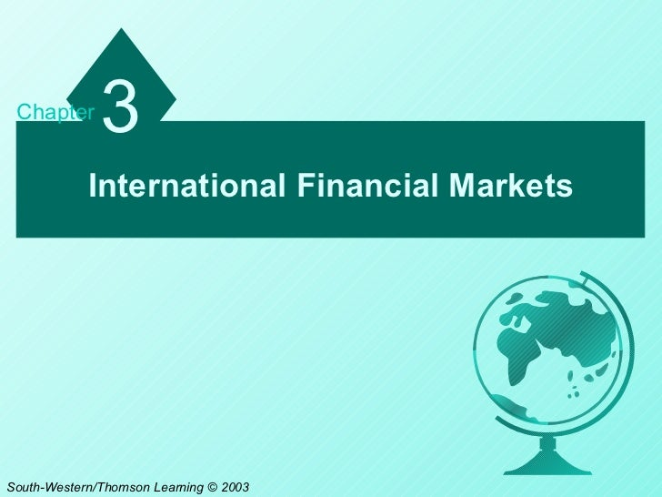 the international financial market The place of the international currency market in the system of the international financial market and world economy as the international financial.