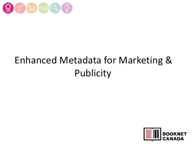 BEA 2013 - Making My Metadata Rock - BookNet Canada