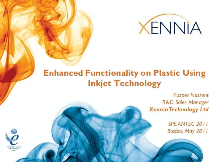 Enhanced Functionality on Plastic Using         Inkjet Technology                                  Kasper Nossent         ...