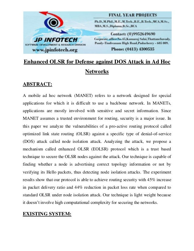 Enhanced OLSR for Defense against DOS Attack in Ad Hoc Networks ABSTRACT: A mobile ad hoc network (MANET) refers to a netw...