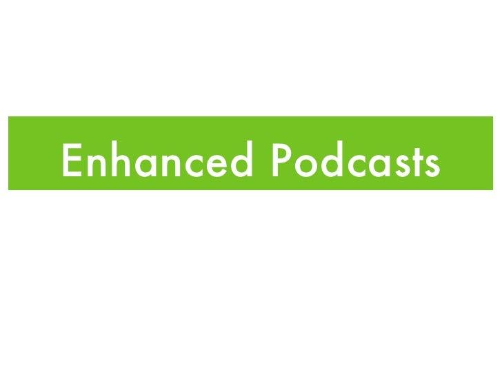 Enhanced Podcasts