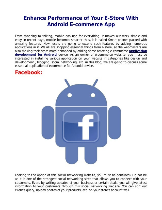 Enhance Performance of Your E-Store WithAndroid E-commerce AppFrom shopping to talking, mobile can use for everything. It ...