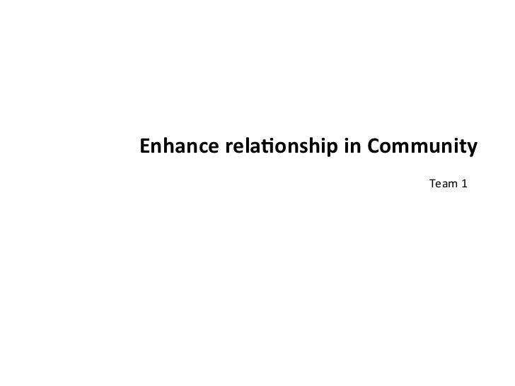 Enhance relationship in community