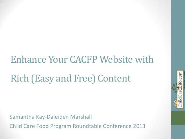 Enhance Your CACFP Website with Rich (Easy and Free) Content  Samantha Kay-Daleiden Marshall  Child Care Food Program Roun...