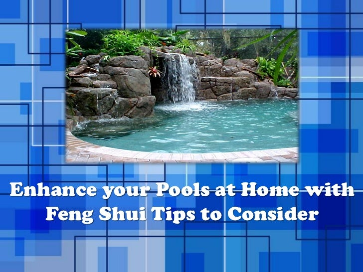 Enhance your Pools at Home with   Feng Shui Tips to Consider           Powerpoint Templates   Page 1
