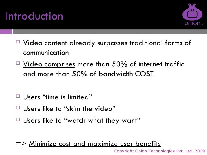 Introduction <ul><li>Video content already surpasses traditional forms of communication </li></ul><ul><li>Video comprises ...