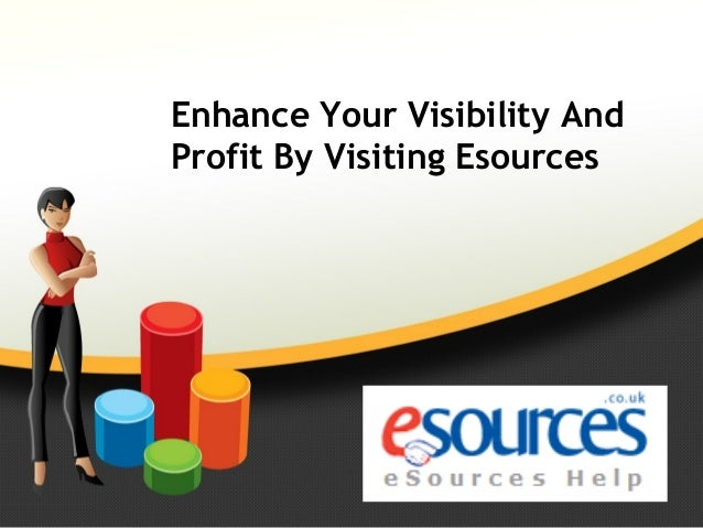 Enhance Your Visibility And Profit By Visiting Esources
