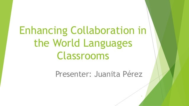 Enhancing collaboration in the world languages classrooms