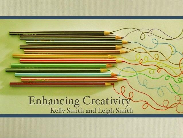 Enhancing Creativity