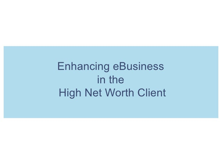 Enhancing eBusiness  in the  High Net Worth Client