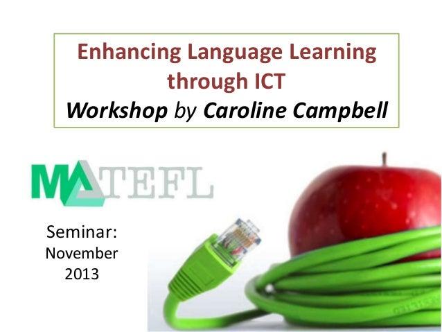 Enhancing language learning through ict   matefl november 2013