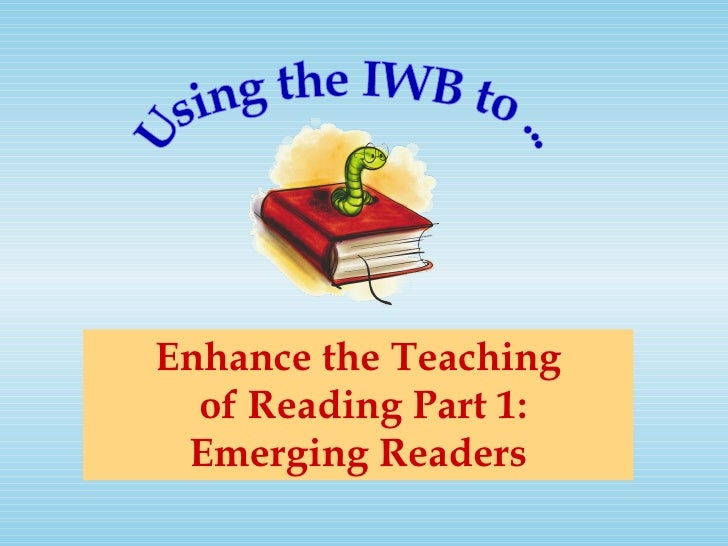 Enhance the Teaching  of Reading Part 1: Emerging Readers Using the IWB to ...