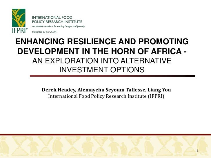 ENHANCING RESILIENCE AND PROMOTINGDEVELOPMENT IN THE HORN OF AFRICA -   AN EXPLORATION INTO ALTERNATIVE         INVESTMENT...