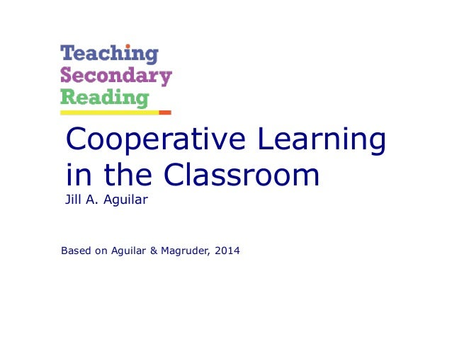 Collaborative Learning In The Classroom : Cooperative learning in the classroom