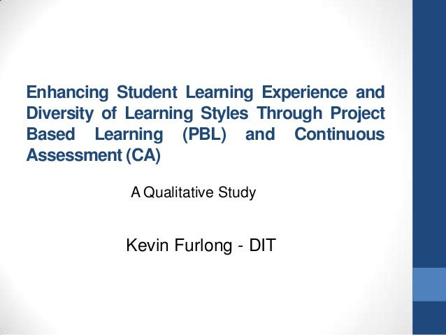 Enhancing Student Learning Experience andDiversity of Learning Styles Through ProjectBased Learning (PBL) and ContinuousAs...