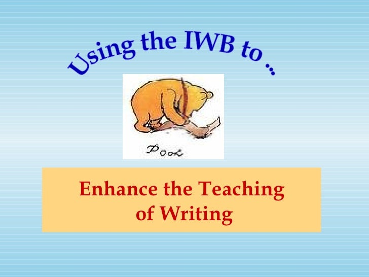 Enhance the Teaching  of Writing Using the IWB to ...