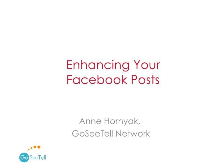 Anne Hornyak,  GoSeeTell Network Enhancing Your  Facebook Posts