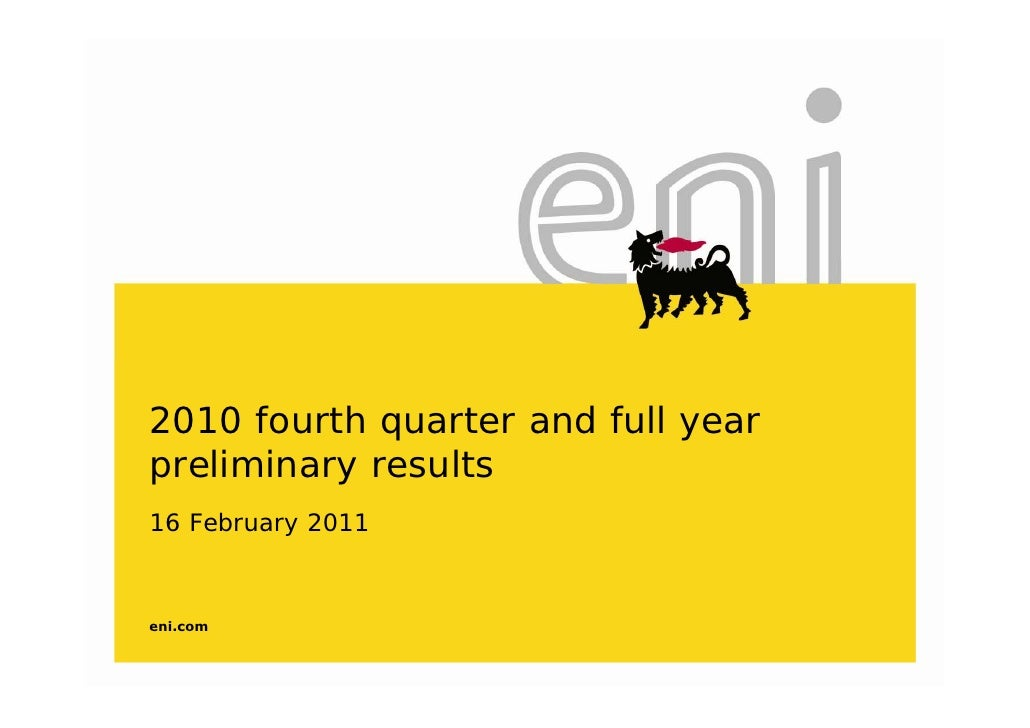 2010 fourth quarter and full yearpreliminary results16 February 2011eni.com