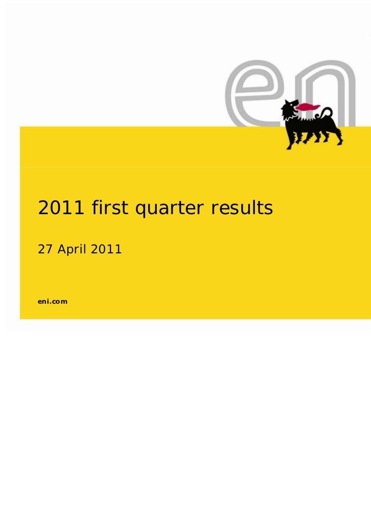 2011 first quarter results27 April 2011eni.com
