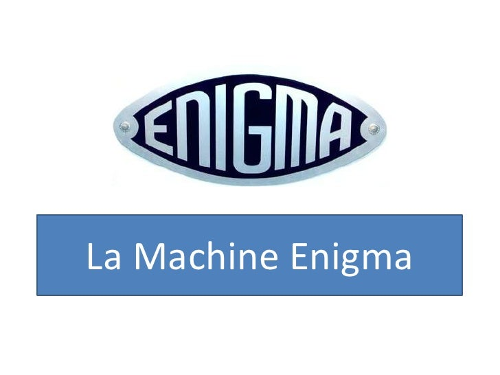 La Machine Enigma<br />