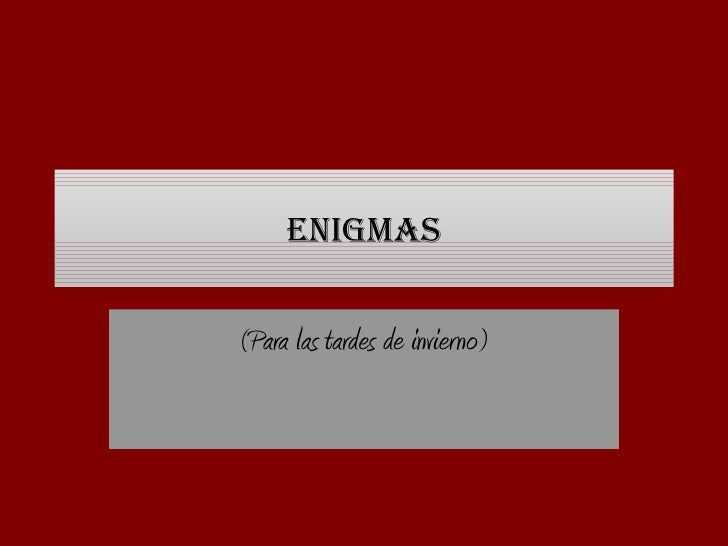 Enigmas (Para las tardes de invierno)