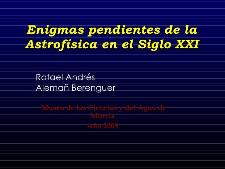 Enigmas astrofísicos