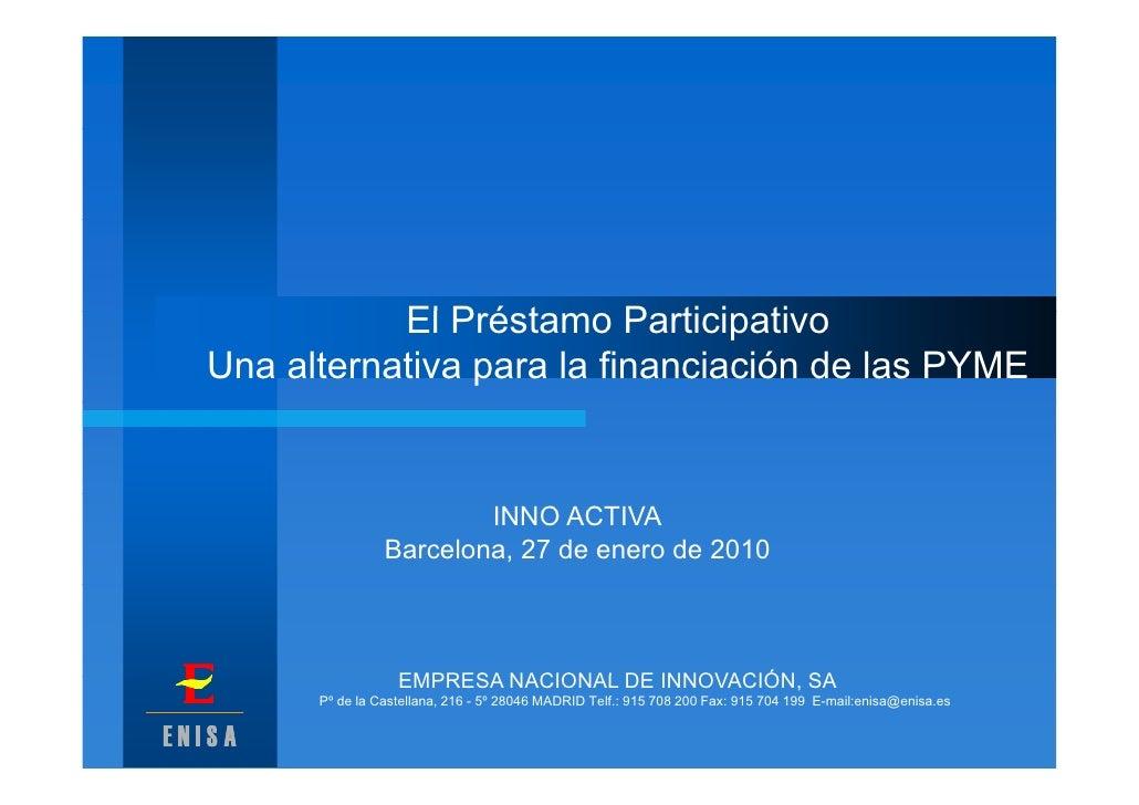 El Préstamo Participativo                 Pé t        P ti i ti   Una alternativa para la financiación de las PYME        ...