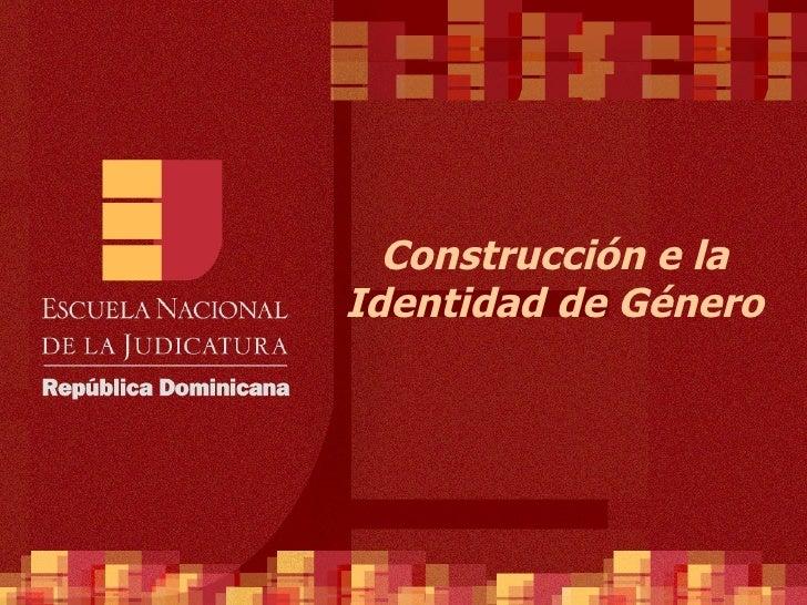 Construcción e la Identidad de Género