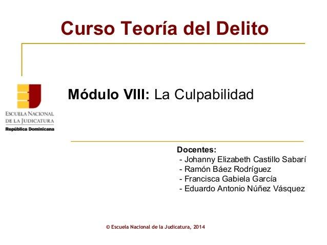 ENJ-2-301: Presentación Módulo VIII: La Culpabilidad Curso Teoría del Delito AJP