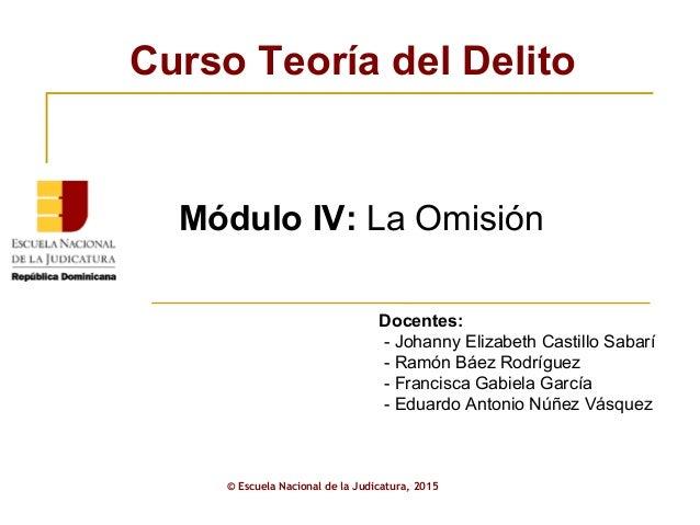 ENJ-2-301: Presentación Módulo IV Curso Teoría del Delito AJP