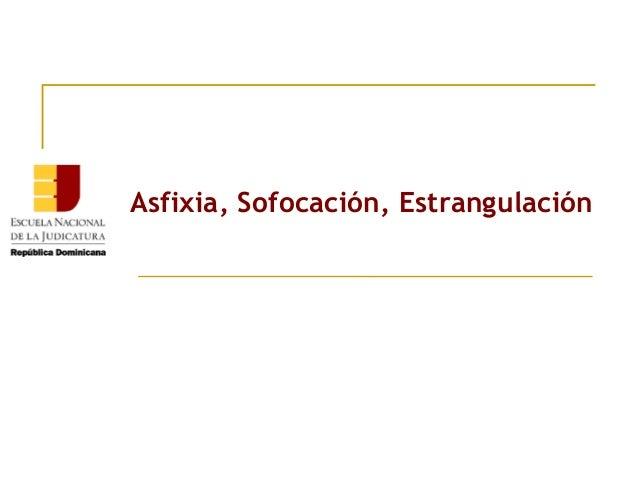 Asfixia, Sofocación, Estrangulación