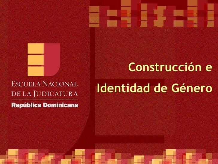 Construcción e Identidad de Género