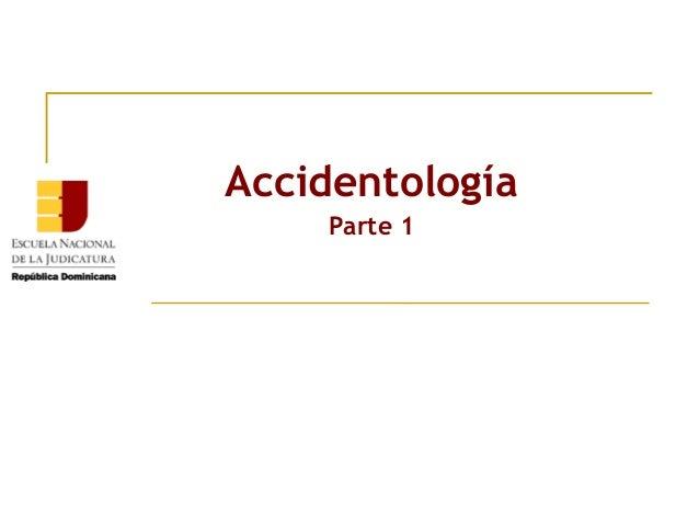 Accidentología Parte 1