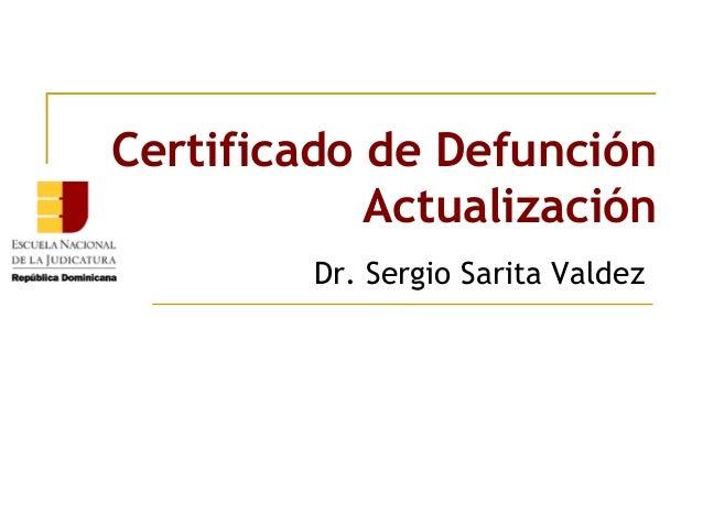 ENJ-300 Certificado de Defunción/ curso Ciencias Forenses y Criminalística