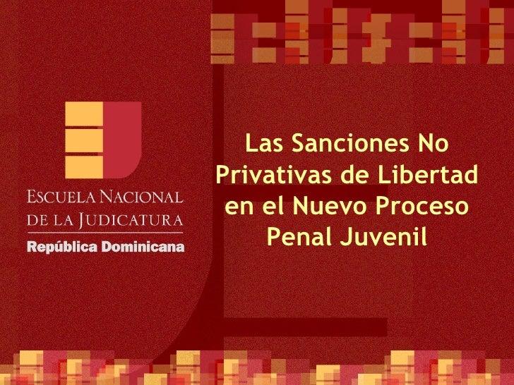 Las Sanciones No Privativas de Libertad en el Nuevo Proceso Penal Juvenil
