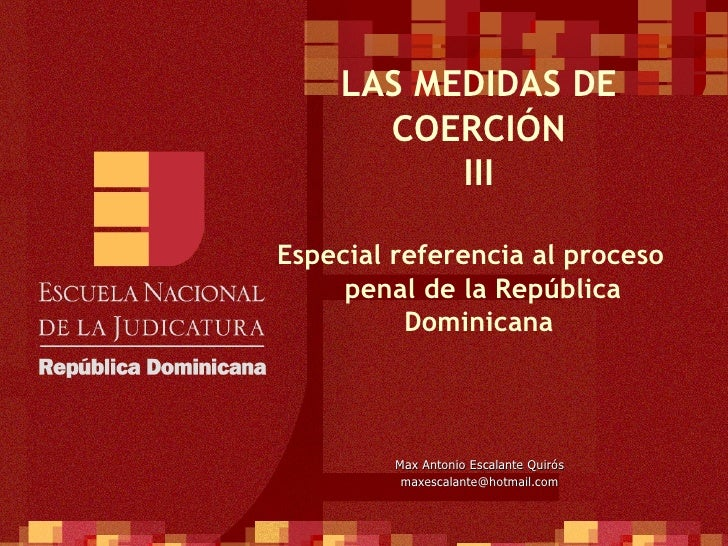 LAS MEDIDAS DE      COERCIÓN          IIIEspecial referencia al proceso     penal de la República          Dominicana     ...