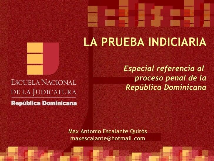 LA PRUEBA INDICIARIA                   Especial referencia al                      proceso penal de la                   R...