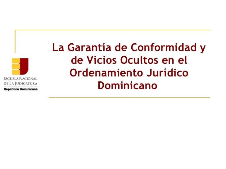 La Garantía de Conformidad y de Vicios Ocultos en el Ordenamiento Jurídico Dominicano