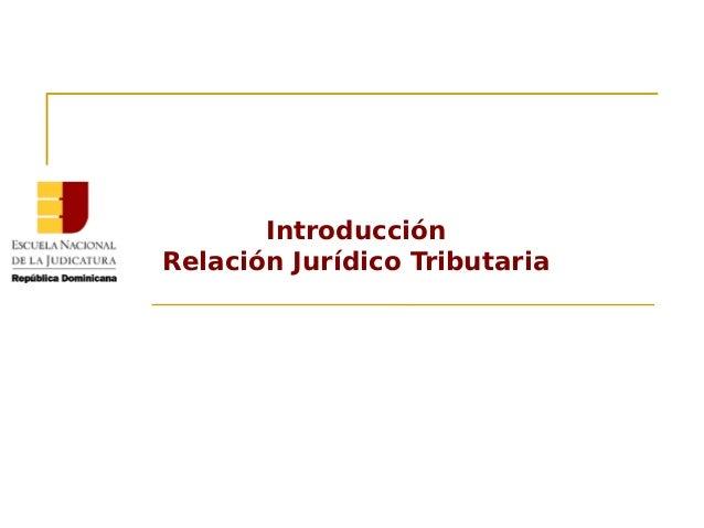 Introducción Relación Jurídico Tributaria