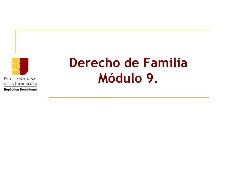 Derecho de Familia Módulo 9.