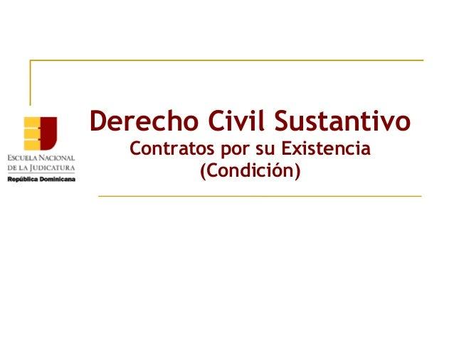 Derecho Civil Sustantivo Contratos por su Existencia (Condición)