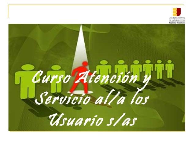 Curso Atención y Servicio al/a los Usuario s/as