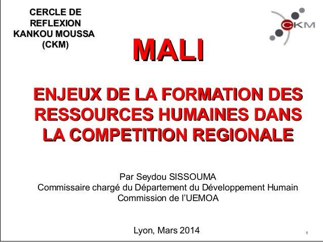 MALIMALI ENJEUX DE LA FORMATION DESENJEUX DE LA FORMATION DES RESSOURCES HUMAINES DANSRESSOURCES HUMAINES DANS LA COMPETIT...