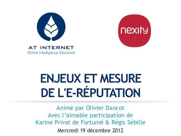 Online Intelligence Solutions       ENJEUX ET MESURE       DE LE-RÉPUTATION             Animé par Olivier Dancot          ...