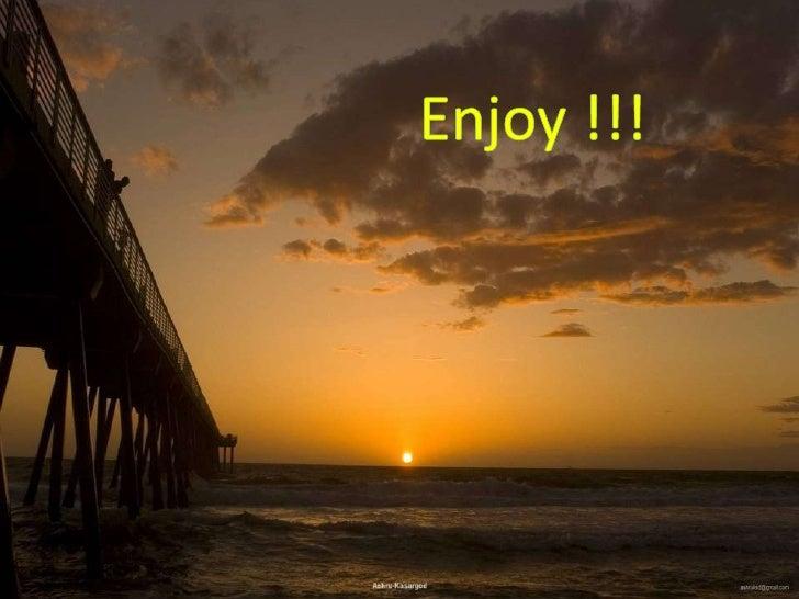 Enjoy !!!<br />