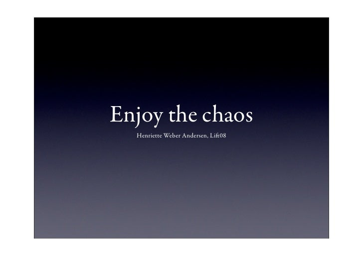 Enjoy the chaos   Henriette Weber Andersen, Li08