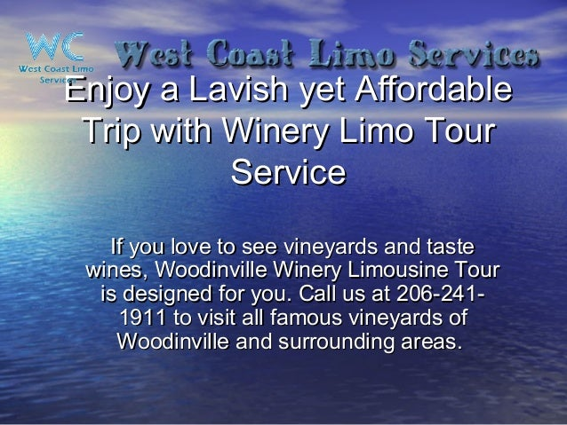 Enjoy a Lavish yet Affordable Trip with Winery Limo Tour Service If you love to see vineyards and taste wines, Woodinville...