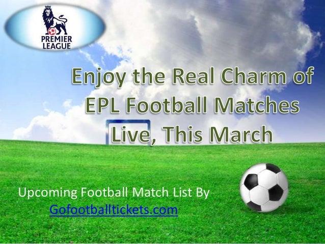 Upcoming Football Match List By Gofootballtickets.com
