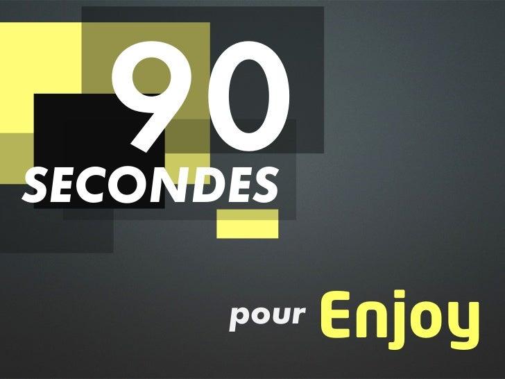 90SECONDES!      pour!   Enjoy